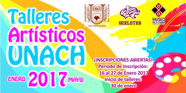Abre UNACH convocatoria para los Talleres Artísticos enero-junio 2017