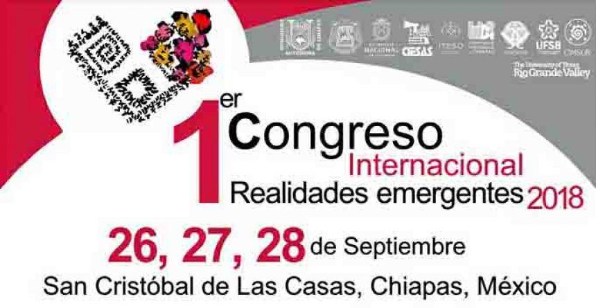 Organiza  UNACH Primer Congreso Internacional de Realidades Emergentes 2018