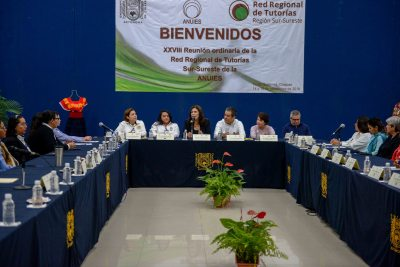 Es UNACH sede de la XXVIII Reunión Ordinaria de la Red Regional de Tutoría Sur – Sureste de la ANUIES
